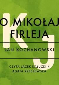 Do Mikołaja Firleja - Kochanowski Jan