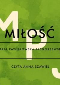 Miłość - Pawlikowska-Jasnorzewska Maria
