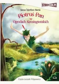 Piotruś Pan w Ogrodach Kensingtońskich - Barrie James Matthew
