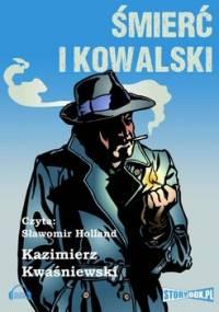 Śmierć i Kowalski - Słomczyński Maciej