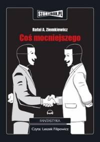 Coś mocniejszego - Ziemkiewicz Rafał A.