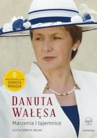 Marzenia i tajemnice - Wałęsa Danuta