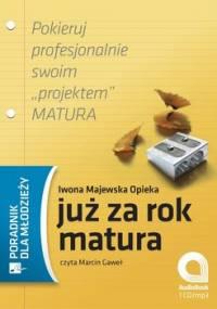Już za rok matura - Majewska-Opiełka Iwona