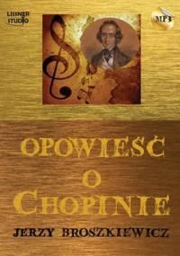 Opowieść o Chopinie - Broszkiewicz Jerzy