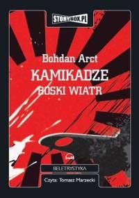 Kamikadze boski wiatr - Arct Bohdan