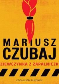 Dziewczynka z zapalniczką - Czubaj Mariusz