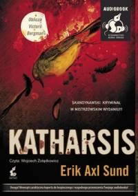 Katharsis. Oblicza Victorii Bergman. Tom 3 - Sund Erik Axl
