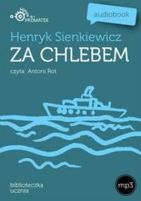 Za chlebem - Sienkiewicz Henryk