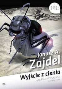 Wyjście z cienia - Zajdel Janusz A.