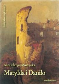 Matylda i Daniło - Mostowska Anna