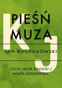 Pieśń Muza - Kochanowski Jan
