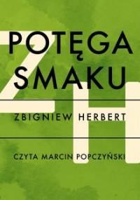 Potęga smaku - Herbert Zbigniew