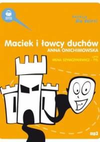 Maciek i łowcy duchów - Onichimowska Anna