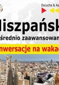 Hiszpański dla początkujących i średnio-zaawansowanych. Konwersacje na wakacje - Guzik Dorota