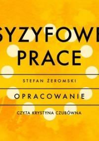 Syzyfowe prace - opracowanie - Żeromski Stefan