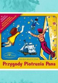 Przygody Piotrusia Pana - Wodnicka Krystyna