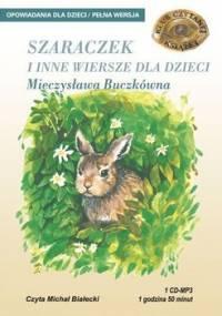 Szaraczek i inne wiersze dla dzieci - Buczkówna Mieczysława