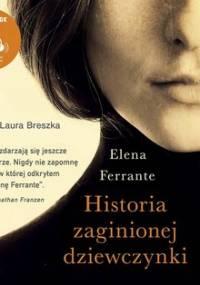 Historia zaginionej dziewczynki. Genialna przyjaciółka. Tom 4 - Ferrante Elena