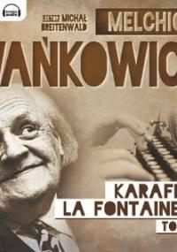 Karafka la Fontaine'a. Tom 2 - Wańkowicz Melchior