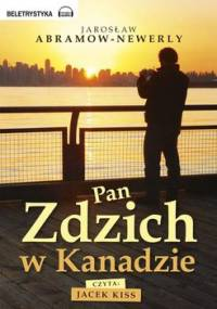 Pan Zdzich w Kanadzie - Abramow-Newerly Jarosław