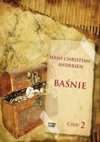 Baśnie Andersena. Część 2 - Andersen Hans Christian