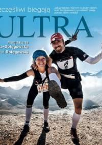 Szczęśliwi biegają ultra - Ostrowska-Dołęgowska Magdalena, Dołęgowski Krzysztof