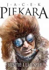 Bestie i ludzie - Piekara Jacek
