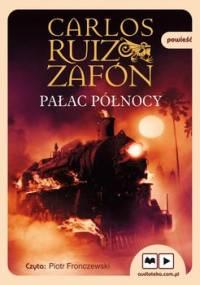 Pałac północy. Trylogia mgły. Tom 2 - Zafon Carlos Ruiz