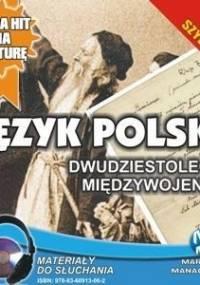 Język Polski. Dwudziestolecie Międzywojenne - Choromańska Małgorzata
