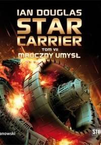 Mroczny umysł. Star Carrier. Tom 7 - Douglas Ian