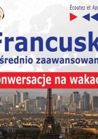 Francuski dla początkujących i średnio-zaawansowanych. Konwersacje na wakacje - Guzik Dorota