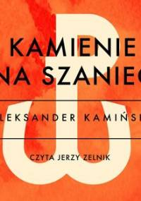 Kamienie na Szaniec - Kamiński Aleksander