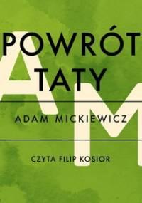 Powrót taty - Mickiewicz Adam