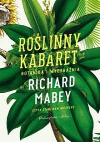 Roślinny kabaret. Botanika i wyobraźnia - Mabey Richard