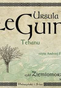 Ziemiomorze. Tom 4. Tehanu - Le Guin Ursula K.