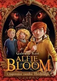 Alfie Bloom i tajemnice zamku Hexbridge - Kent Gabrielle