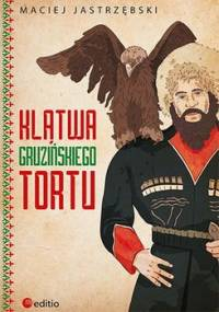Klątwa gruzińskiego tortu - Jastrzębski Maciej