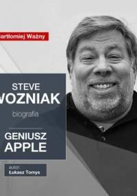 Steve Wozniak. Geniusz Apple - Tomys Łukasz