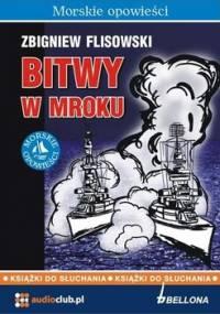 Bitwy w mroku - Flisowski Zbigniew