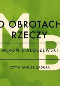 O obrotach rzeczy - Białoszewski Miron