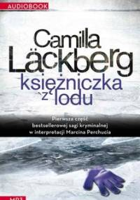 Saga o Fjallbace. Tom 1. Księżniczka z lodu - Lackberg Camilla