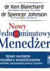 Nowy jednominutowy menedżer - Blanchard Ken, Johnson Spencer