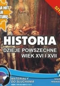 Historia. Dzieje powszechne. Wiek XVI i XVII - Pogorzelski Krzysztof