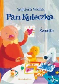 Światło. Pan Kuleczka - Widłak Wojciech