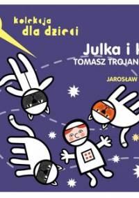 Julka i koty - Trojanowski Tomasz
