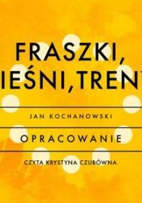 Fraszki, pieśni, treny - Kochanowski Jan