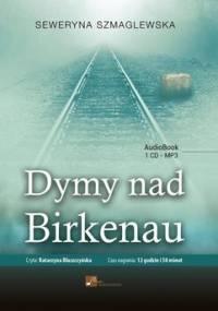 Dymy nad Birkenau - Szmaglewska Seweryna