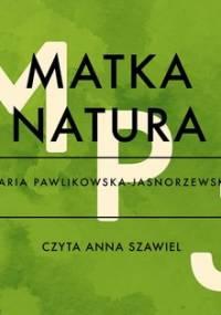 Matka Natura - Pawlikowska-Jasnorzewska Maria