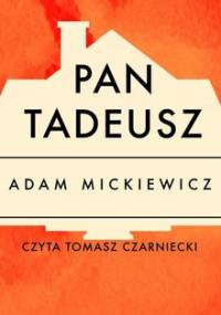 Pan Tadeusz - Mickiewicz Adam