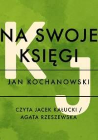 Na swoje księgi - Kochanowski Jan